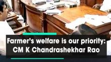 Farmer's welfare is our priority: CM K Chandrashekhar Rao