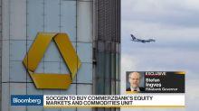 SocGen to Buy Commerzbank's Equity Markets, Commodities Unit