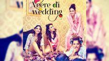 Sonam and Kareena's 'Veere Di Wedding' Trailer Is Surprisingly Fun
