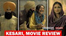 Kesari, Movie Review: Akshay Kumar Makes Adrenaline Flow