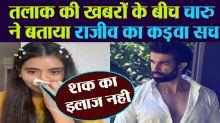 Charu asopa says No one is brainwashing me
