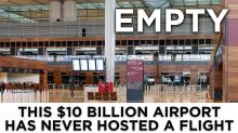 This $10 billion airport has never hosted a flight
