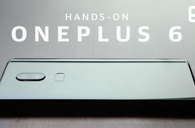 OnePlus 6 hands-on: Slick looks come at a higher price