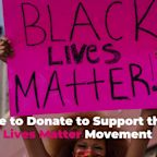Where to Donate to Support the Black Lives Matter Movement