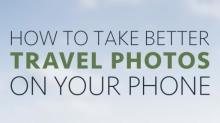 How to Take Better Travel Photos With Your Phone
