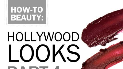 How-To Beauty: Hollywood Looks, part 4