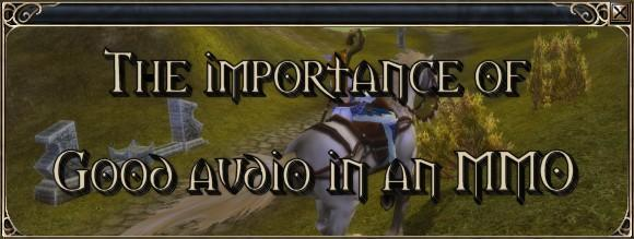 The importance of good audio in an MMO