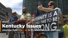 Abortion fight rages in Kentucky, which has just 1 clinic