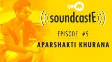 9XM SoundcastE - Episode 5 With Aparshakti Khurana