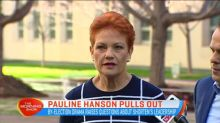 Pauline Hanson pulls out