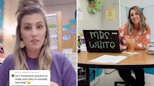 A high school teacher who never assigns homework sparked a debate on TikTok after saying 'there's no proof' it helps her students