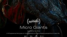 """Digital Domain's Original VR Creation """"Micro Giants"""" To Be Featured at Sundance Film Festival"""