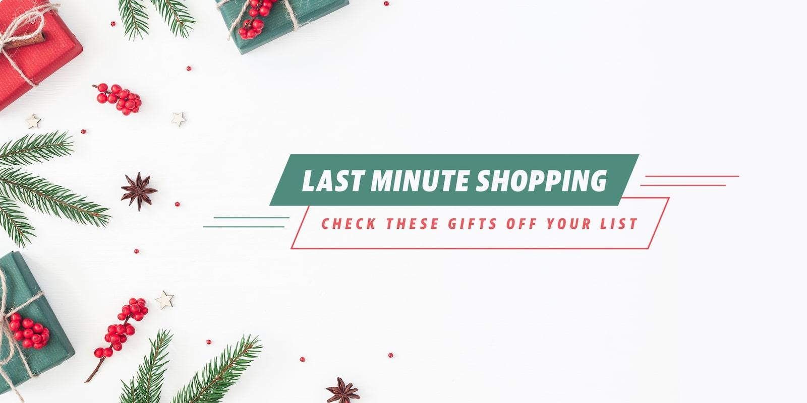Last minute shopping starts now!