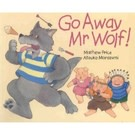 GO AWAY MR.WOLF 每頁為翻翻書.可翻開門.看看到底是不是豬爸爸回來了~