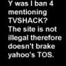 WhyWasIBanned4MentioningTVSHACK