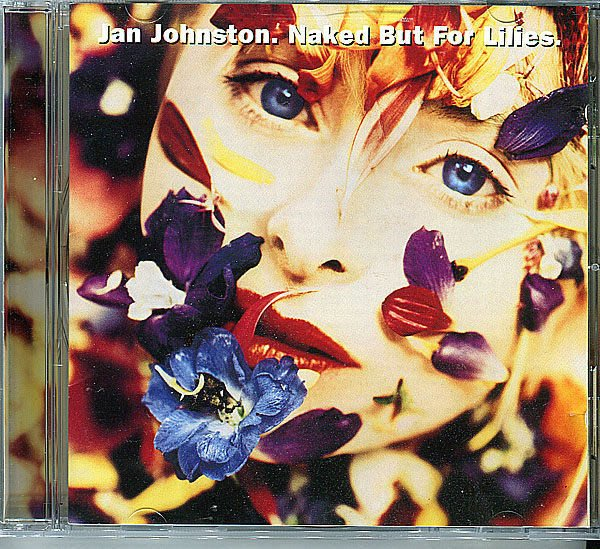 【塵封音樂盒】珍瓊斯頓 Jan Johnston - 萌芽 Naked But For Lilies