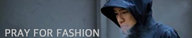 Pray For Fashion