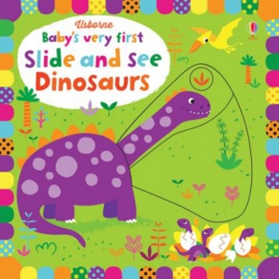 Baby s Very First Slide And See Dinosaurs 推拉書:恐龍世界