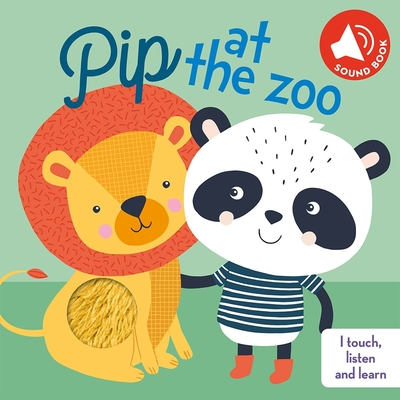 I Touch, Listen And Learn:Pip At The Zoo 皮普遊動物園觸摸音效書