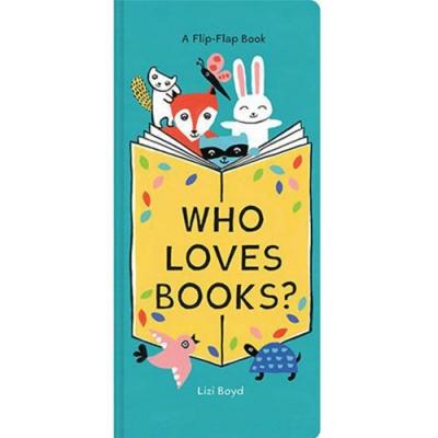Who Loves Books? A Flip-Flap Book 誰喜歡看書?翻翻書