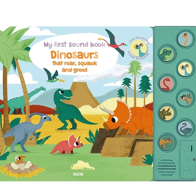 My First Sound Book:Dinosaurs That Roar, Squawk And Growl 我的第一本有聲書:恐龍篇