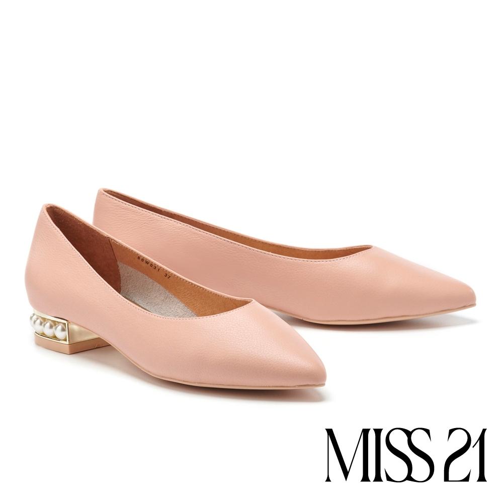 低跟鞋 MISS 21 純色優雅珍珠跟造型牛皮尖頭低跟鞋-粉