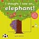 I Thought I Saw An...Elephant! 大象玩捉迷藏硬頁操作書 product thumbnail 1