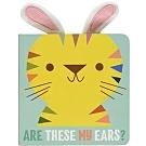 Are These My Ears? 這是老虎的耳朵嗎?硬頁書