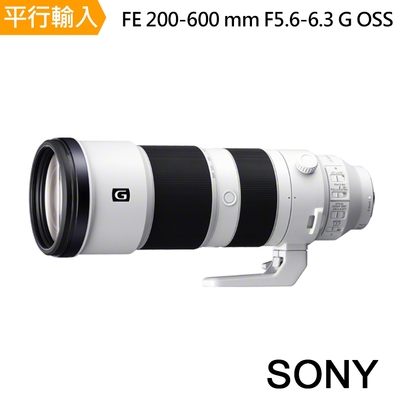 SONY 索尼 FE 200-600 mm F5.6-6.3 G OSS 中文平輸