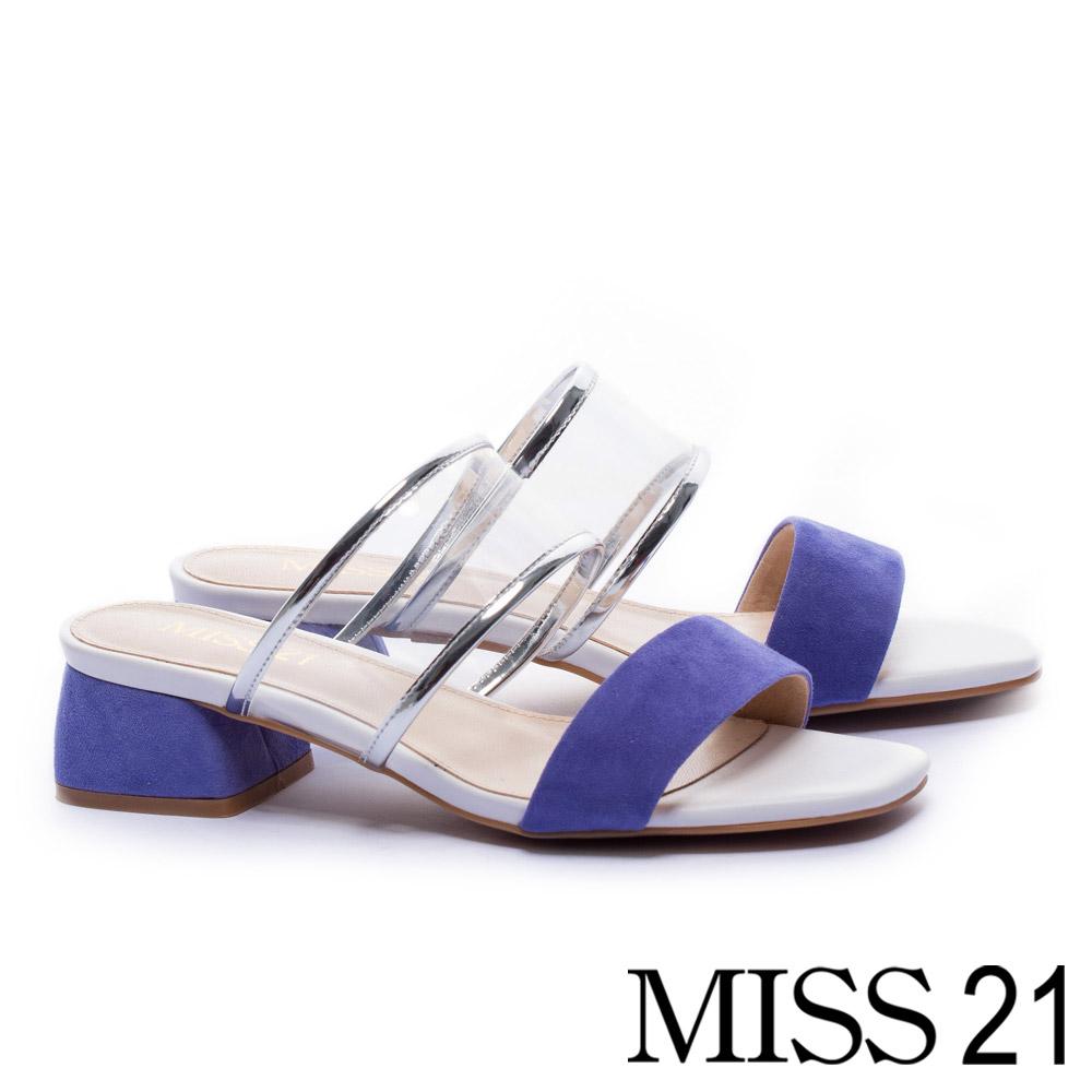 拖鞋 MISS 21 前衛摩登透明PVC麂皮寬帶粗跟拖鞋-紫