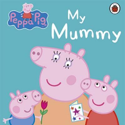 Peppa Pig:My Mummy 佩佩豬與媽媽豬精裝硬頁書