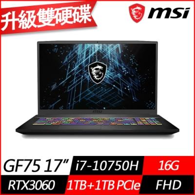 MSI微星GF75 10UEK 17.3吋電競筆電(i7-10750H六核/RTX3060 6G獨顯/16G/1TB+1TB PCIe SSD/Win10/特仕版)