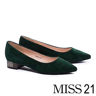 低跟鞋 MISS 21 簡約純色拼跟設計麂皮尖頭低跟鞋-綠