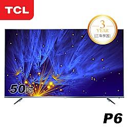 TCL 50吋P6系列 4K UHD+HDR智能液晶顯示器