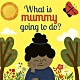 Flap Flap What Is Mummy Going To Do? 媽媽在做什麼呢? 翻翻書 product thumbnail 1