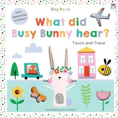 Tiny Town:What Did Busy Bunny Hear? 趣味探索硬頁書