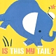 Is This My Tail? Elephant 這是大象的尾巴嗎? product thumbnail 1