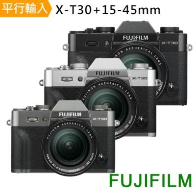 【快】FUJIFILM X-T30+15-45mm *(中文平輸)