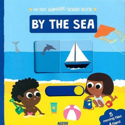 My First Animated Board Book:By The Sea