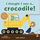 I Thought I Saw A...Crocodile! 鱷魚玩捉迷藏硬頁操作書 product thumbnail 1