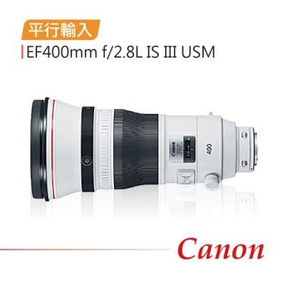 Canon EF400mm f/2.8L IS III USM 防震超遠攝鏡頭(平行輸入)
