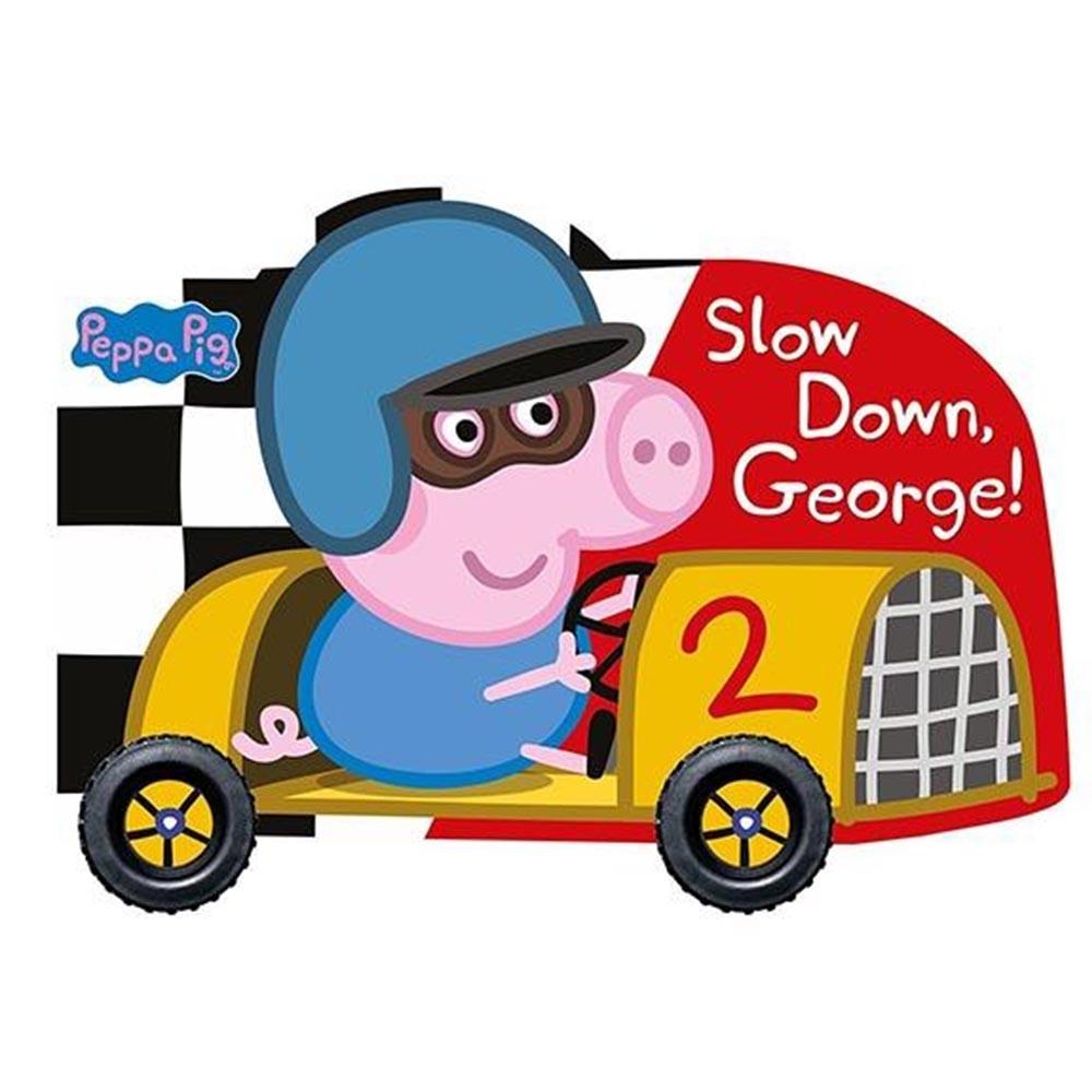 Peppa Pig:Slow Down,George! 喬治豬快停下來輪子轉轉硬頁書