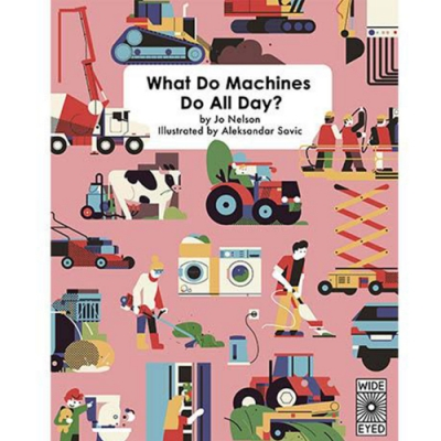 What Do Machines Do All Day? 機器有什麼功能呢?知識百科書