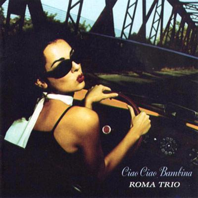 羅馬三重奏 - 再見了!愛人 CD