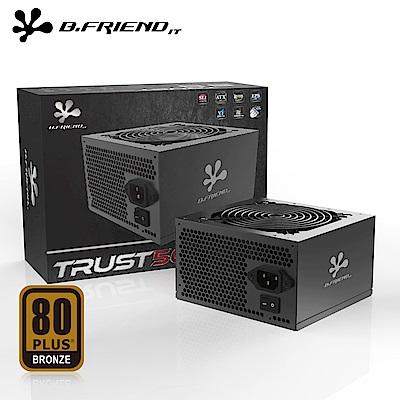 B.FRiEND TRUST 500  電源供應器  500 W 銅牌