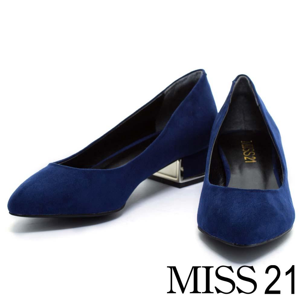 粗跟鞋 MISS 21 簡約時尚洗鍊尖頭造型粗跟鞋-藍
