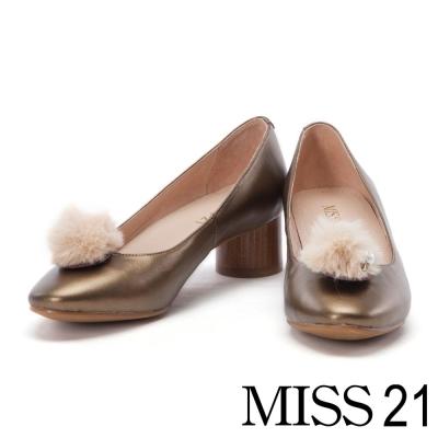 跟鞋 MISS 21 復古活動式珍珠小毛球圓柱粗跟鞋-金