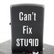 【ZIPPO】美系~Cant fix stupid-笨蛋沒藥醫圖案設計打火機 product thumbnail 1